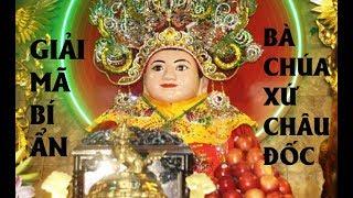 Bí Ẩn Bà Chúa Xứ Châu Đốc