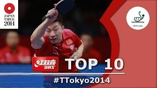 2014 World Table Tennis Championships Top 10 presented by DHS
