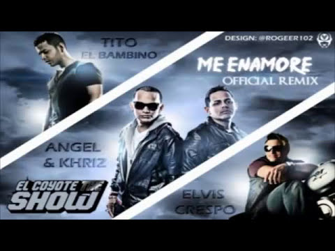Me Enamore Remix - Angel & Khriz Ft. Tito 'El Bambino' , Elvis Crespo NEW NUEVO 2011
