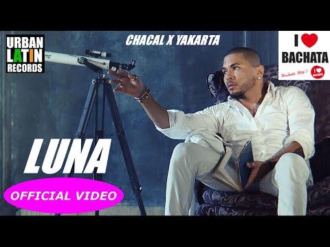 CHACAL Y YAKARTA ► LUNA (OFFICIAL VIDEO) ► BACHATA URBANA