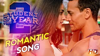Student Of The Year 2 Songs | Romantic Song | Tiger Shroff, Ananya Pandey, Tara Sutaria