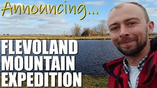 I'm coming back to NL! | Flevoland Mountain Expedition | Sat 30 Nov