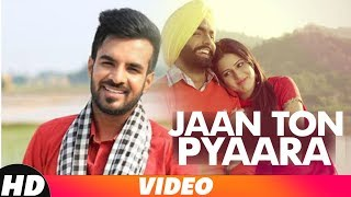 Jaan Ton Pyara (Full Video) | Happy Raikoti | Latest Punjabi Song 2018 | Speed Records
