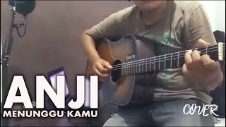 ANJI - MENUNGGU KAMU ( OST. Jelita Sejuba ) Cover Akustik