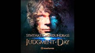 GroundBass & Synthatic - Judgment Day - Official