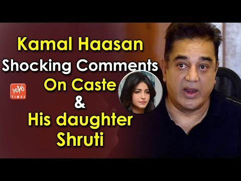Kamal Haasan Shocking Comments On Caste And His daughter Shruti Haasan | Kollywood | YOYO Times