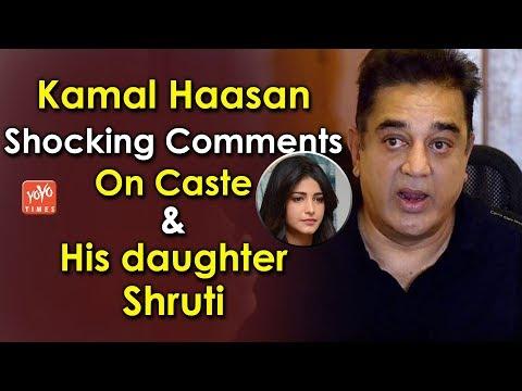 Kamal Haasan Shocking Comments On Caste And His daughter Shruti Haasan | Kollywood | YOYO Times