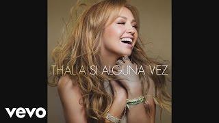 Thalía - Si Alguna Vez