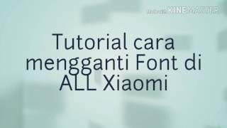 Tutorial Cara Mudah Ganti Font Di XIAOMI Semua Tipe (test redmi note 3 pro)