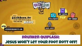 Drunken Quiplash - Jesus Won't Let Your Foot Rott Off - Let's Play Tonight