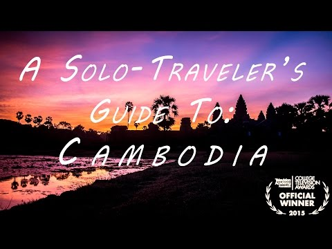 A Solo-Traveler's Guide To: Cambodia