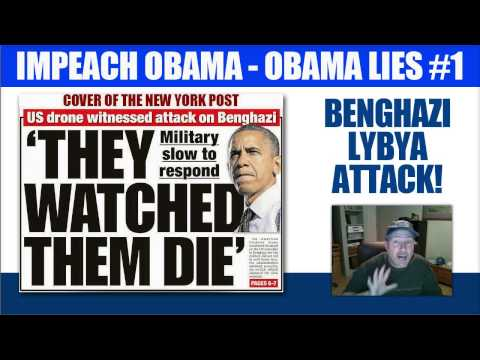 Impeach Obama - Obama Lies #1 - Benghazi Attack