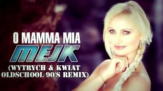 Mejk - O Mamma Mia (Wytrych & Kwiat Oldschool 90's Remix) - Audio