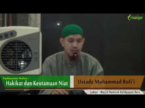 Ust. Muhammad Rofi'i - Tazkiyatun Nufs (Hakikat Dan Keutamaan Niat)