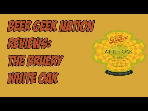 The Bruery White Oak (12% BA Wheat Wine) | Beer Geek Nation Craft Beer Reviews