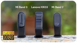 Mi Band 3, Lenovo HX03 & Mi Band 2 comparison