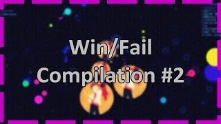 AGAR.IO | FƧ✥ Win/Fail Compilation #2