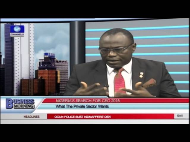 Nigeria's Search For CEO 2015: What The Private Sector Wants PT2