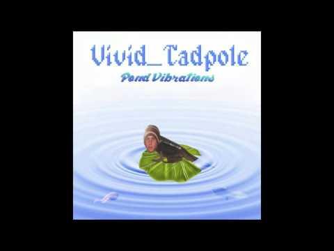Vivid_Tadpole - Smoov Like Water