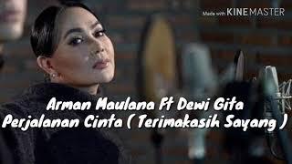 Lirik Perjalanan Cinta  Arman Maulana Ft Dewi Gita ( Terimakasih Sayang )