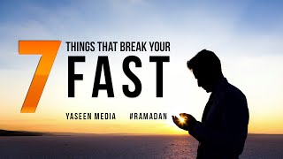 7 Things That Break Your Fast – Ramadan Reminder – Yaseen Media