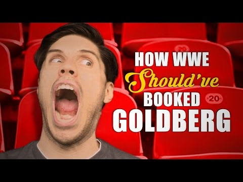 How WWE Should Have Booked Goldberg