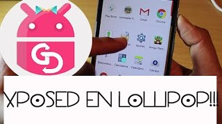 INSTALA XPOSED INSTALLER EN LOLLIPOP!!!!