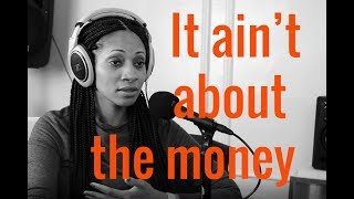 Its not about the Money