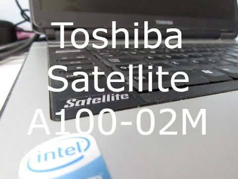 Toshiba Satellite A100-02M Overview