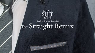 Pocket Square Tutorial: How to fold the Straight Remix