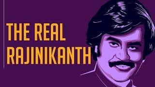 The Real Rajinikanth