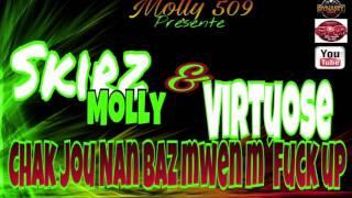 Skirz molly - Chak jou nan baz mwen fuck top ft. Virtuose