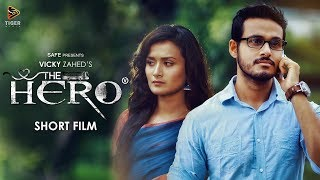 The Hero (2017) | Bengali Short Film | Nadia Khanam | Sagar Ahmed | Vicky Zahed