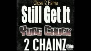 2 Chainz Video - 2 Chainz Ft. Yung Chuck - Still Get It (2014 Song LEAK)