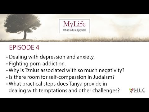 Ep. 4: Depression & Anxiety, Tanya on Temptation, Porn-Addiction, Modesty, Self-Compassion