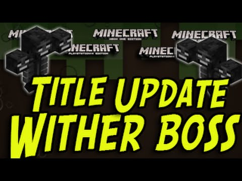 Minecraft Title Update 20 Wither Boss CONFIRMED Minecraft PS3 PSVita PS4 Xbox One Xbox 360