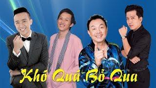 Hài 2019 Khó Quá Bỏ Qua - Chí Tài, Hoài Linh, Lâm Vỹ Dạ, Trường Giang, Trấn Thành   Hài Đặc Sắc 2019