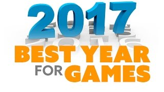 2017 the Best Year for Games EVER? What's STILL COMING - The Know Game News