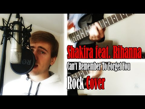 Shakira ft. Rihanna - Can't Remember To Forget You Rock Cover