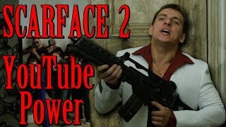 Scarface 2: YouTube Power