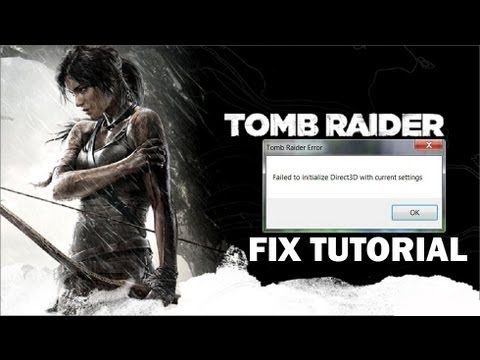 Tomb Raider failed to initialise direct3d error fix