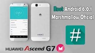 Como Rootear Huawei Ascend G7 Marshmallow 6.0.1 Oficial