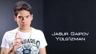 Жасур Гаипов - Ёлгизман
