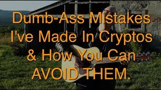 Hypnosis of Money 10.02 Dumbass Crypto Currency Mistakes To AVOID!