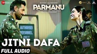 Jitni Dafa - Full Audio   PARMANU:The Story Of Pokhran   John Abraham   Yasser Desai & Jeet Gannguli