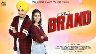 Brand | (Full Song) | Deep Thind | New Punjabi Songs 2019 | Latest Punjabi Songs 2019