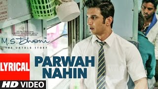 PARWAH NAHIN Lyrical Video Song HD M.S. DHONI