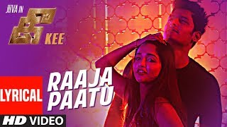 Raaja Paattu Lyrical Video Song || Kee Tamil Movie || Jiiva, Nikki Galrani, Anaika Soti, RJ Balaji