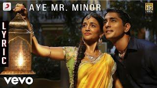 Thalaivan - Kaaviyathalaivan - Aye Mr. Minor Lyric | A.R.Rahman | Siddharth, Prithviraj