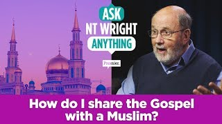 Video: Share the Christian Bible with Muslims - NT Wright